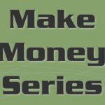 Make Money Series
