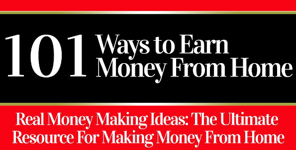 Here Are 101 Ways to Earn Money From Home